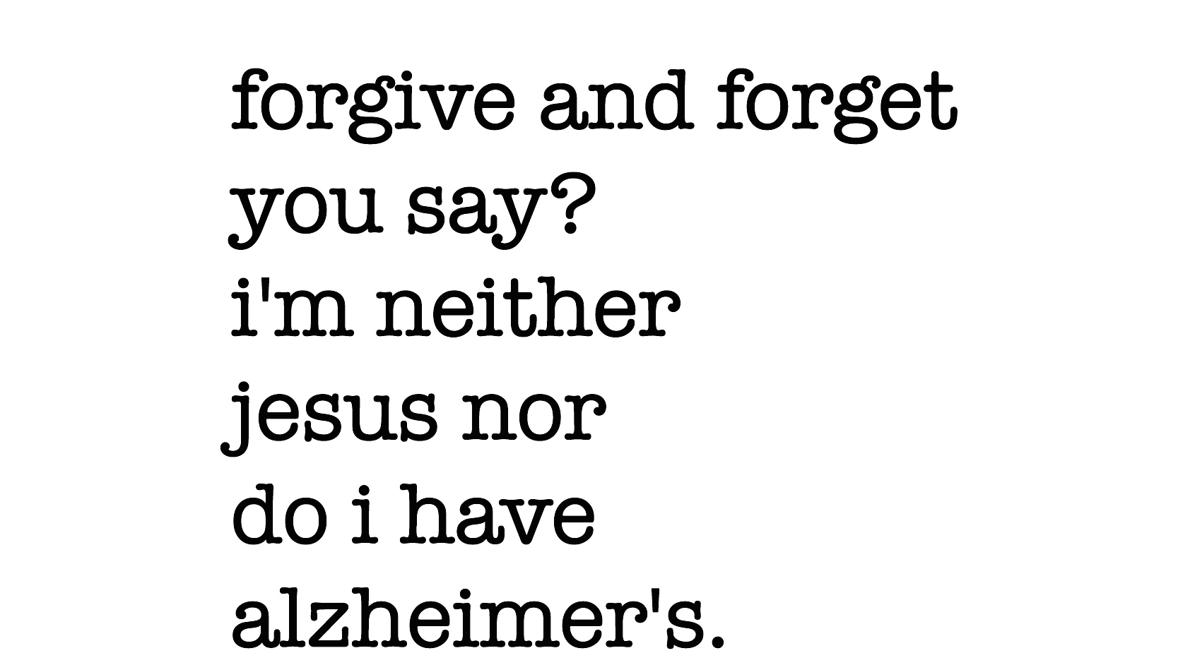 forgive to forget A list of lyrics, artists and songs that contain the term forgive and forget - from the lyricscom website.